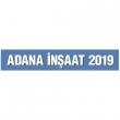 Adana İnşaat 2019, 13. Yapı Malzemeleri, İnşaat Teknolojileri Fuarı